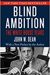 Blind Ambition: The White House Years Kindle Edition