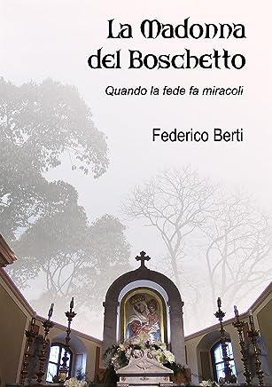 La Madonna del Boschetto (Ebook): Quando la fede fa miracoli. Poemetto in ottava rima. (Poesie Vol. 4)