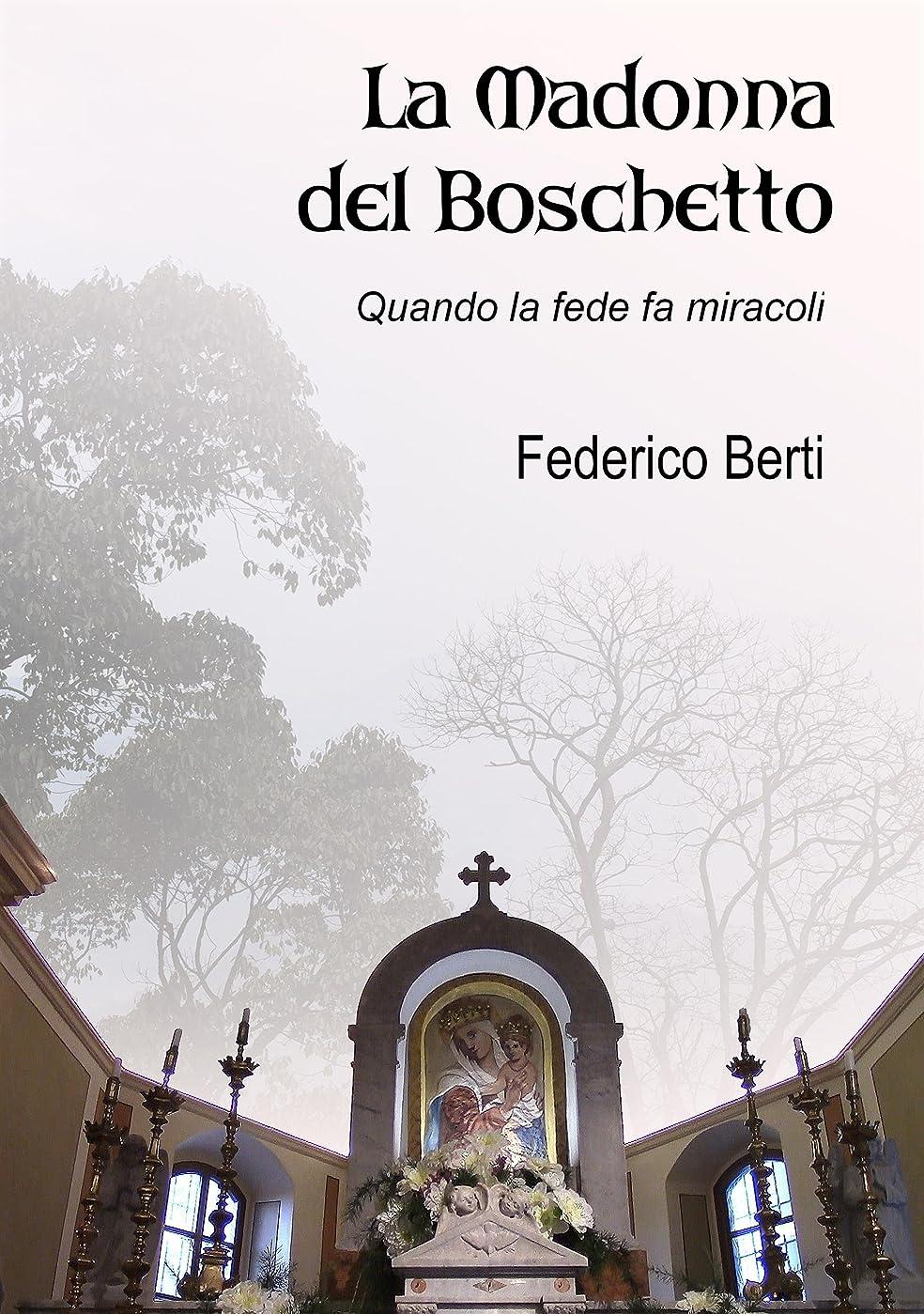 心理学舞い上がる後ろにLa Madonna del Boschetto: Quando la fede fa miracoli (Poesie Vol. 4) (Italian Edition)