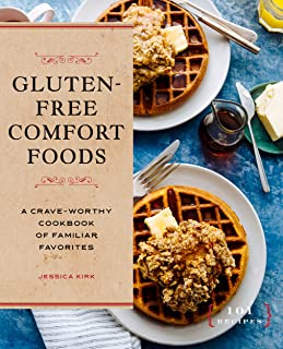 Gluten-Free Comfort Foods: A Crave-Worthy Cookbook of Familiar Favorites