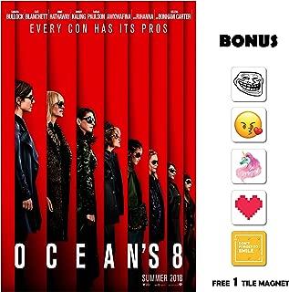 Ocean's 8 Movie Poster 13 in x 19 in Poster Flyer Borderless Bonus 1 Free Tile Magnet