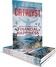 Catalyst: Create and Protect Your Financial Happiness