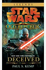 Deceived: Star Wars Legends (The Old Republic) (Star Wars: The Old Republic Book 2) Kindle Edition