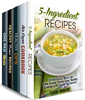 Simple Meals Box Set (5 in 1): 5-Ingredient, Air Fryer, Dips, Dippers and Crockpot Recipes for Stress-Free Cooking (Slow Cooking & Crock Pot)