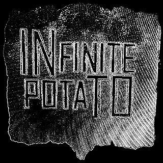 Infinite Potato