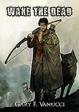 Wake the Dead: A Graphic Zombie Apocalypse Novel (Wake The Dead Series Book 1)