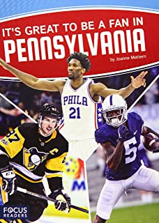 It's Great to Be a Fan in Pennsylvania (Focus Readers: Sports Nation: Voyager Level)
