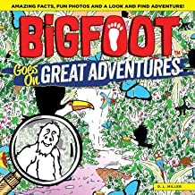 BigFoot Goes on Great Adventures: Amazing Facts, Fun Photos, and a Look-and-Find Adventures! (Happy Fox Books) Search for Over 500 Items in 10 Big 2-Page Puzzles in the Rainforest, Himalayas, & More