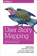 User Story Mapping: Discover the Whole Story, Build the Right Product Kindle Edition