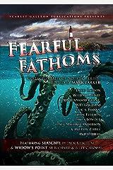 Fearful Fathoms: Collected Tales of Aquatic Terror (Vol. I - Seas & Oceans) Kindle Edition