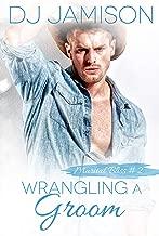Wrangling A Groom (Marital Bliss Book 2) (English Edition)