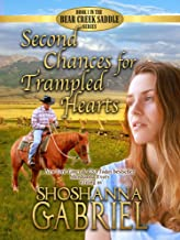 Second Chances for Trampled Hearts: Christian Contemporary Romance (The Bear Creek Saddle Series Book 1)