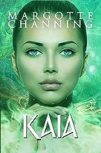 KAIA: Amor, Magia y Romance en un Mundo de Fantasía (Los Seres Mágicos de Channing nº 3)