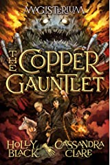The Copper Gauntlet (Magisterium #2) Kindle Edition