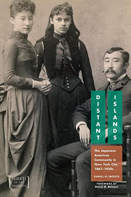 Distant Islands: The Japanese American Community in New York City, 1876-1930s (Nikkei in the Americas) (English Edition)