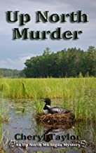 Up North Murder: Up North Michigan Mystery Book 1 (Up North Michigan Cozy Mystery)