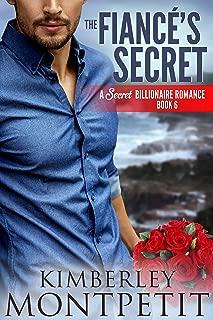 The Fiance's Secret (A Secret Billionaire Romance Book 6)
