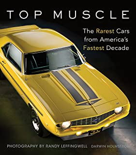 Top Muscle: The Rarest Cars from America`s Fastest Decade