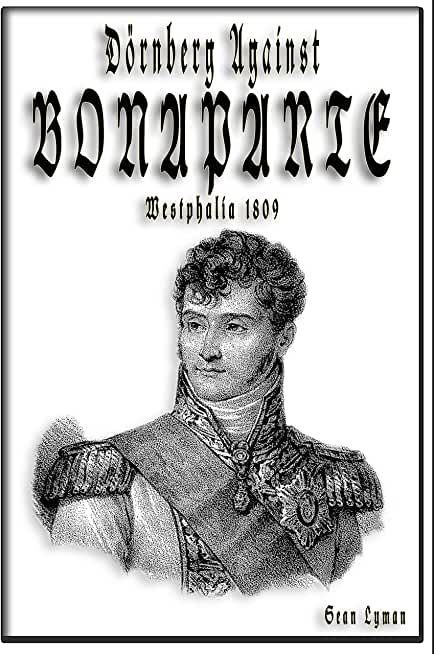 Dörnberg Against Bonaparte: Westphalia 1809 (English Edition)