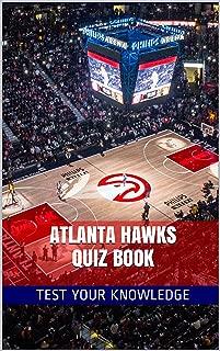 Atlanta Hawks Quiz Book - 50 Fun & Fact Filled Questions About NBA Basketball Team Atlanta Hawks