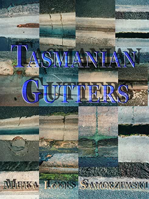 Tasmanian Gutters : photography and poetry (English Edition)