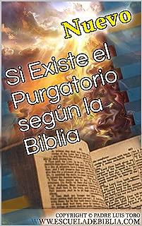 Si Existe el Purgatorio según la Biblia (www.escueladebiblia.com nº 3) (Spanish Edition)