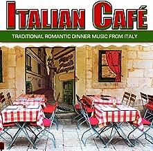 Italian Café: Traditional Romantic Dinner Music from Italy
