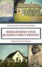 Researching Your Quaker Family History: A Pocket Guide (Quick & Easy Guides for Genealogists Book 1) (English Edition)