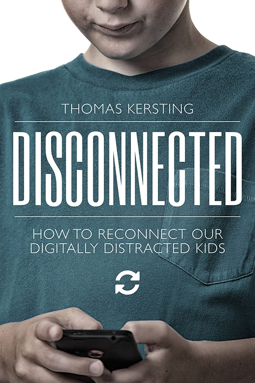 学部長地上の発症Disconnected: How To Reconnect Our Digitally Distracted Kids (English Edition)