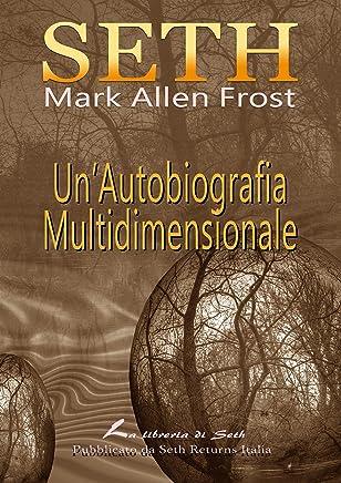 SETH UnAutobiografia Multidimensionale