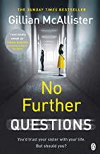 No Further Questions: From THE SUNDAY TIMES bestselling author of ANYTHING YOU DO SAY and EVERYTHING BUT THE TRUTH