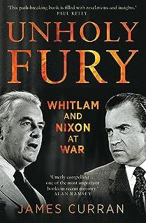 Unholy Fury: Whitlam and Nixon at War