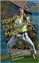 Iron Shirt Chi Kung Meditation: Authentic Shaolin Ba Te Gum Iron Shirt