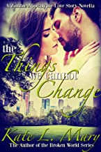 The Things We Cannot Change (A Zombie Apocalypse Love Story Book 5)