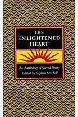 The Enlightened Heart: An Anthology of Sacred Poetry Kindle Edition