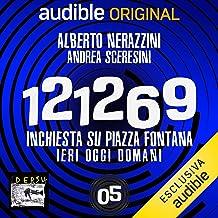 Ferite: 121269. Inchiesta su Piazza Fontana 5