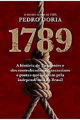 1789 : Os contrabandistas, assassinos e poetas que sonharam a Inconfidência no Brasil Capa comum
