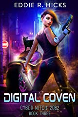 Digital Coven (Cyber Witch: 2082 Book 3) Kindle Edition