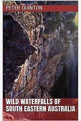 Wild Waterfalls of South Eastern Australia Kindle Edition