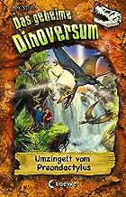 Das geheime Dinoversum 17 - Umzingelt vom Preondactylus: Kinderbuch über Dinosaurier für Jungen und Mädchen ab 7 Jahre (Ge...