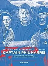 Captain Phil Harris: Fischer, Outlaw, Fernseh-Held - ein wildes Leben, erzählt von seinen Söhnen (Campfire 4) (German Edition)