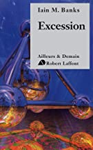 Excession (Ailleurs et demain) (French Edition)