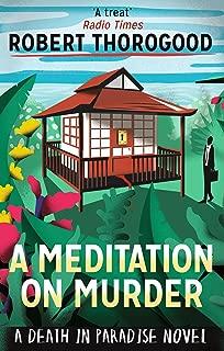 A Meditation on Murder [Paperback] [Jan 01, 2016] Robert Thorogood