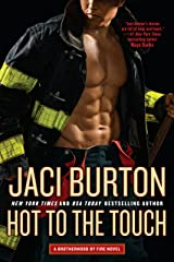 Hot to the Touch (Brotherhood by Fire Book 1) Kindle Edition