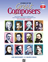 Stories of the Great Composers , Bk 1: Short Sessions on the Lives and Music of the Great Composers with Imaginary Stories...