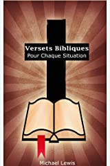 Versets Bibliques Pour Chaque Situation: 1000+ Versets Pour 100+ Situations Format Kindle