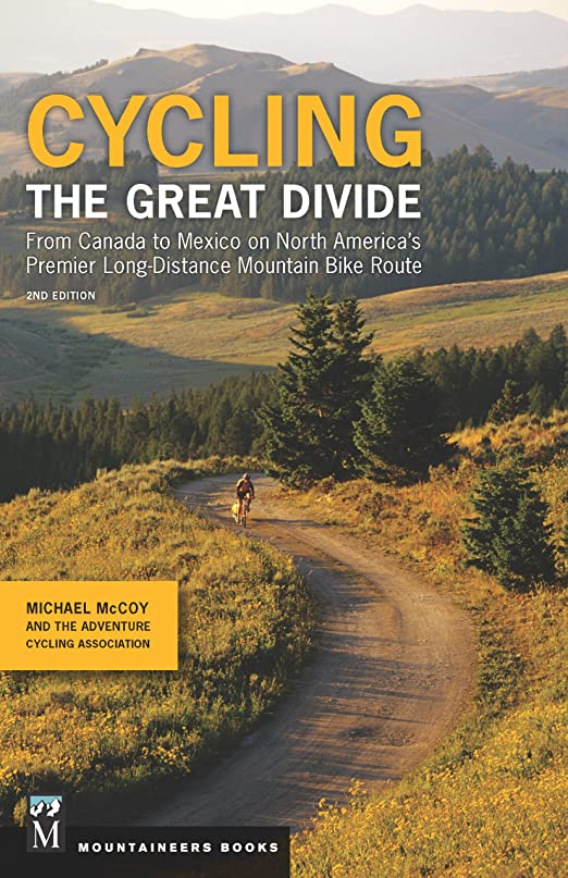 襟藤色マディソンCycling the Great Divide: From Canada to Mexico on North America's Premier Long-Distance Mountain Bike Route, 2nd Edition (English Edition)