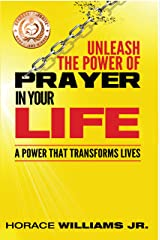 Unleash the Power of Prayer in Your Life: A Power that Transforms Lives Kindle Edition