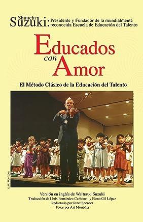 Educados con Amor -- El Método Clásico de la Educación del Talento: Spanish Language