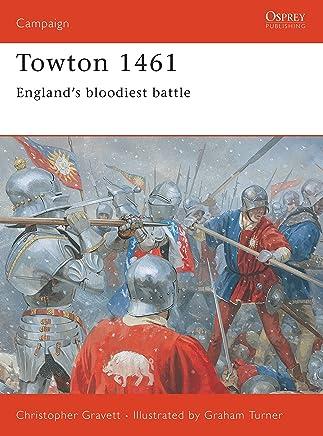 Towton 1461: Englands bloodiest battle